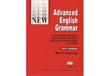 ADVANCED ENGLISH GRAMMAR. A self study reference and practice book for advanced South Asian Students. With Answers