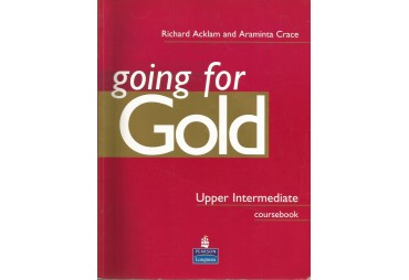 GOING FOR GOLD. Upper Intermediate Coursebook